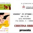 L'Albero di Antonia, con l'adesione di Arci, EOS, LGBT Insubria e Varese c'è, organizza un incontro con Cristina Obber  venerdì 23 ottobre 2015, presso la Sala Matrimoni del Comune di Varese, in via Sacco 5, alle ore 21.00.