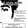 """Giovedì 15 dicembre presso Filmstudio '90 in via De Cristoforis a Varese alle 20.30 verrà proiettato il documentario """"E' stato morto un ragazzo. Federico Aldovrandi che una notte incontrò la polizia."""" Alla serata, promossa da […]"""