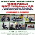 Al Palalbani di Varese sabato 13 ottobre, ore 18.20 ci sarà l'incontro di campionato italiano tra l'Armata Brancaleone e le Aquile del Sud Tirol. Ingresso libero.
