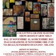 Il 25 Novembre, a Paderno Dugnano - Milano - parte la mostra: Collettiva Grandi Maestri, Show - Room d'arte Milo. Saranno presenti 27 opere, pezzi unici dell'arte moderna e contemporanea.