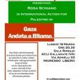 Lunedì 18 marzo, alle ore 20.30, presso la sede dell'ACLI di Gallarate (via Agnelli, 33), si terrà l'incontro con Rosa Schiano: un'attivista internazionale che ha deciso di partire per la Striscia di Gaza per documentare le continue violazioni dei diritti umani e delle leggi internazionali da parte di Israele.