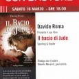 """Sabato 16 Marzo alle ore 18.00 presso la libreria Biblos Mondadori di Gallarate si terrà la presentazione del libro di Davide Roma """"Il bacio di Jude"""", dialoga con l'autore il giornalista Roberto Morandi."""