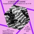 Sabato 29 marzo dalle ore 17.30 presso lo Spazio Foto-Ottica, Giovenzana (Via Fontana 5), Milano, si terrà l'inaugurazione della Mostra Fotografica B/N e Colore di Giuliano Leone. La mostra sarà visitabile fino al 19 aprile.
