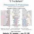 """Sabato 31 maggio alle ore 21, presso il Teatro Pax, Via Martegani 6, Cantello (Va), l'associazione onlus sulleali presenta: """"I Tra-Ballanti"""" in Processo Paradiso, commedia in due atti di Giosuè Romano."""