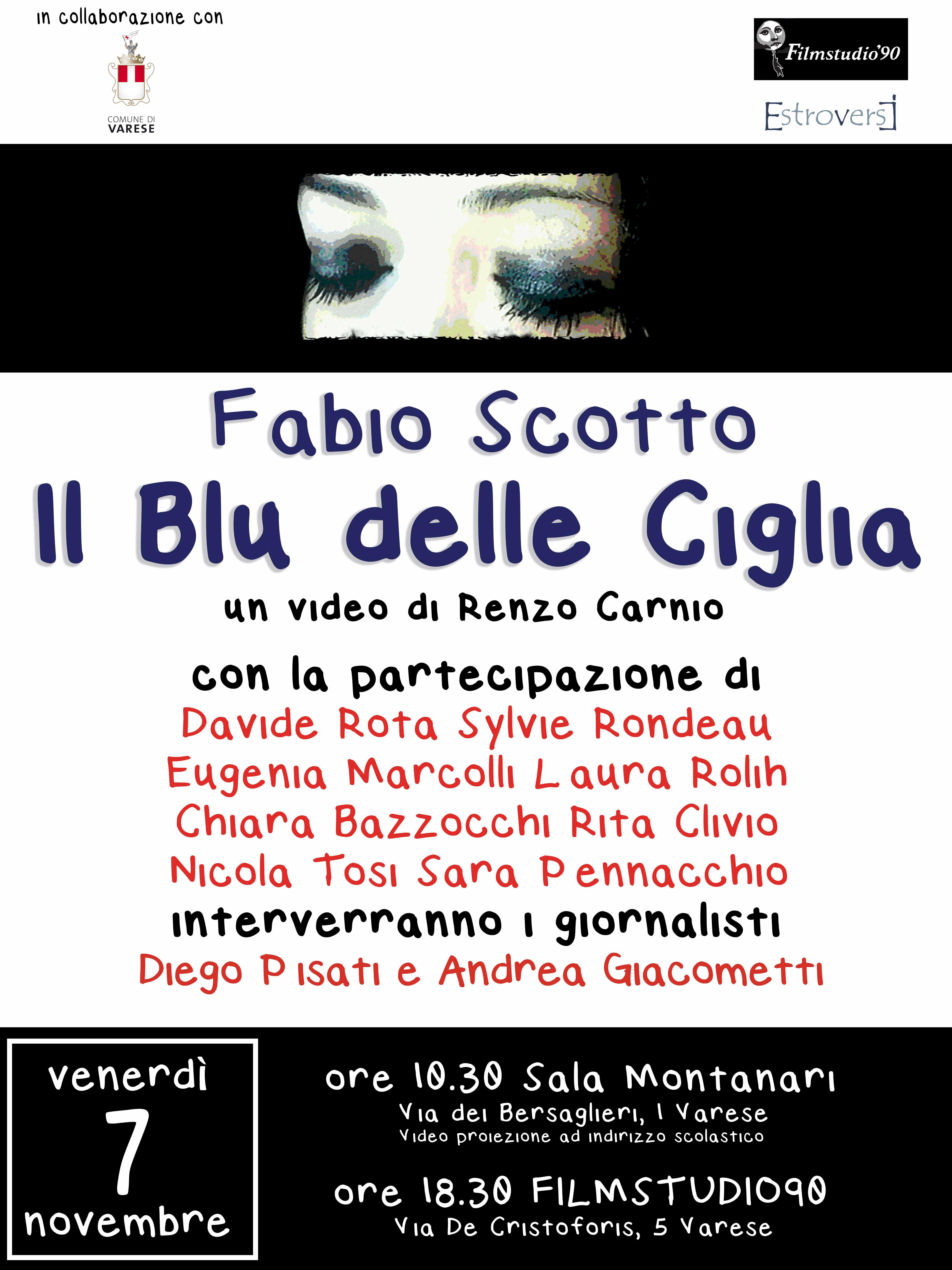 """""""Il Blu delle Ciglia"""" Fabio Scotto è un video realizzato quest'anno dal film-maker Renzo Carnio e montato da suo figlio Matteo dedicato al noto poeta, scrittore e docente universitario Fabio Scotto. La proiezione avrà luogo […]"""