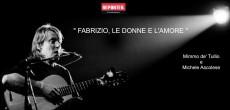 Venerdì 5 febbraio, alle ore 21 ,presso il Cinema Teatro Manzoni (via Calatafimi, 5) di Busto Arsizio, è in programma lo spettacolo musicale Fabrizio, le donne e l'amore di Michele Ascolese, chitarrista e session man tra i più noti nel panorama italiano.