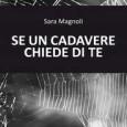 """Sara Magnoli, giornalista e scrittrice fernese, è il Premio Garfagnana in Giallo 2015 per la sezione e-book con """"Se un cadavere chiede di te"""" (Giacomo Morandi Editore e Caminito): un racconto che definire noir sarebbe […]"""