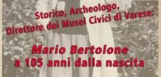 Sabato 17 settembre p.v. (dalle 8.45 e fino al tardo pomeriggio) è in programma alla Sala Campiotti della Camera di Commercio di Varese un convegno per ricordare i 105 anni dalla nascita di Mario Bertolone, […]
