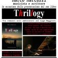 Giovedì 26 novembre alle ore 21.00, Marco Marcuzzi musicista e scrittore, si esibirà in un recital pianistico presso la biblioteca Frera di Tradate,in occasione della presentazione del suolibro Thrillogy. L'autore si esibirà con brani di […]