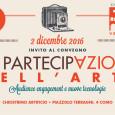 """Il 2 dicembre 2016 si terrà il Convegno """"La partecipazione nell'arte – III edizione"""" Audience engagement e nuove tecnologie,l'evento si svolgerà presso il Chiostrino Artificio di Como dalle ore10 alle 15.30 All'interno del Festival Teatro […]"""