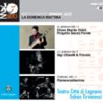 JazzAltro ed il suo direttore Mario Caccia hanno collaborato per allestire tre eventi inseriti nel cartellone denominato Sunday jazz, progetto a cura dell'amministrazione della Città di Legnano.Tre appuntamenti mattutini in tre domeniche di fila. L'ingresso […]