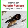 Mercoledi 11 gennaio 2017 (ore 21.00, presso la sede ARCI Varese di viaMonte Golico 14/16)appuntamento con la fotografia naturalistica diValerio Ferraro. Ferraro è un fotografo naturalistache vive in provincia di Varese: verso la fine degli […]