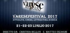 """Si svolgerà nei giorni 21/22/23 Luglio 2017 tra Varese e Gavirate la prima edizione di """" Varese festival"""" , un evento di attualità, cinema, letteratura, scienza. Tre serate di grande interesse culturale, dedicate alla memoria […]"""