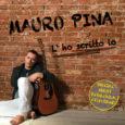 Èuscito oggi il nuovo album del cantautore comasco Mauro Pina, dal titoloL'ho scritto io. Mauro Pina è un cantautore, polistrumentista e paroliere italiano di origini comasche, il cui genere musicale spazia tra pop, rock'n'roll e […]