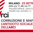Sabato 23 settembre, presso la Sala Conferenze di Palazzo Reale a Milano, si terrà un convegno dal titolo 'Corruzione e mafie. L'antidoto sociale e il ruolo dell'Arci'.Si rifletteràsul ruolo e il carattere delle iniziative che […]