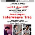 """Venerdì 6 ottobre è in programmaa Varese il """"concerto del mese"""" con la Daniel Bagutti Trio Interweave. L'evento, che inizierà alle ore 21, è in programma al Futuro Anteriore Spazio Tempo in via Speri della […]"""
