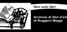 Dal 19 ottobre al 17 novembre 2017, l'Università del Melo – Galleria di Arti Visive di Gallarate ospita la mostra di Ruggero Maggi – Non solo libri, che inaugura il nuovo progetto Officina Open, naturale […]