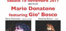 Sabato 18 novembre, alle ore 21.15, presso la Locanda Bellavista di Arcisate (VA), è in programma un'esibizione musicale di Mario Donatone (pianista e solista) e Gio' Bosco (solista). L'evento è organizzato dal 67 Jazz Club […]