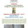 La sezione ANPI, Associazione Nazionale dei Partigiani Italiani, di Daverio (VA) organizza per domenica 10 dicembre alle ore 11, presso la Sala polivalente di via Piave, una cerimonia ufficiale in omaggio a Pietro Pietroboni, partigiano […]