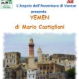 """L'Angolo delle Avventure di Varese presenta la proiezione fotografica di Mario Castiglioni: """"YEMEN"""". """"YEMEN, il paese delle """"Mille e una notte"""" (Pasolini ambientò il suo meraviglioso film a TAIZ"""" ma anche architetture incantevoli, panorami stupendi, […]"""