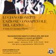 Sabato 21 Aprile presso il Museo Giuseppe Scalvini di Desio (MB) l'artistavaresino Luciano Bonetti presenterà una corposa retrospettiva della sua produzione dal 1970 ad oggi. L'apertura è in programma per le ore 18.00 con […]