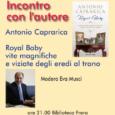 """Antonio Caprarica vi aspetta giovedì 10 maggio, ore 21.00 alla Biblioteca Freda di Tradate per presentare il suo ultimo libro """"Royal Baby Vite magnifiche e viziate degli eredi al trono"""". Cosa significa per un bambino […]"""