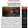 """In occasione della sesta stagione del 67 Jazz Club presso le Cantine Coopuf di Varese il 13 aprile alle ore 21.30 si terrà il concerto del gruppo """"Andromeda Trio"""" composto da Filippo Cosentino alla chitarra, […]"""