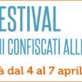 Quest'anno il Festival dei Beni Confiscati alle Mafie arriva alla 7a edizione, e vi aspetta dal 4 al 7 aprile! Il festival si anima di libri, proiezioni, discussioni, racconti e tanti edifici sottratti alla criminalità […]