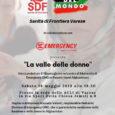 """Sabato 18 maggio alle ore 18.30 """"Sanità di Frontiera"""" e """"I colori del mondo"""" in collaborazione con i volontari del gruppo Emergency presso la sede ACLI di Varese presenteranno """"La valle delle donne"""", ovvero le […]"""