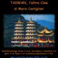 """Il 23 Ottobre 2019 l'Angolo dell'Avventura di Varese propone """"TAIWAN, l'altra Cina"""" un viaggio tra le immagini e le parole di MarioCastiglioni. TAIWAN, l'isola geograficamente legata alla Cina e nota nel passato col nome di […]"""