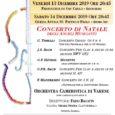 Saranno due le serate in cui si esibiranno gli Angeli Musicanti. Venerdì 13 dicembre alle 20,45 presso la chiesa di S.Carlo in Viale Borri e il 14 dicembre, sempre alle ore 20,45, presso piazza XXVI […]
