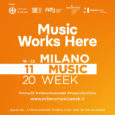 Dal 16 al 22 Novembre 2020 avrà inizio l'edizione online della Milano Music Week 2020, evento che si comporrà di un palinsesto quotidiano di appuntamenti in streaming tra panel, workshop formativi, incontri di discussione, concerti e […]