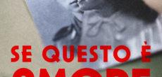 """Nell'ambito della collaborazione tra Filmstudio 90 e il sito Wanted Zone, merita una segnalazione la programmazione di un film in prima visione dedicato al Giorno della Memoria: """"Se questo è amore"""", un documentario di Maya […]"""